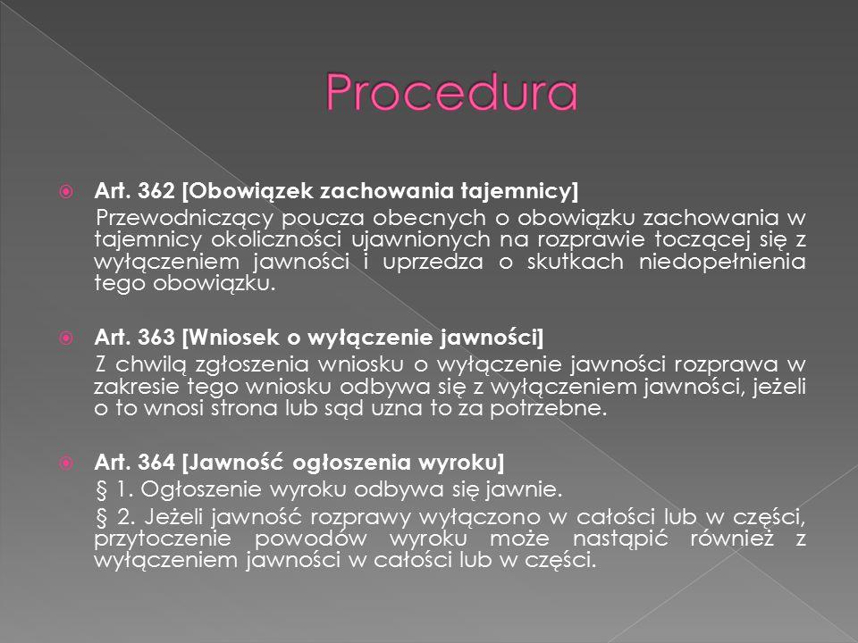 Procedura Art. 362 [Obowiązek zachowania tajemnicy]